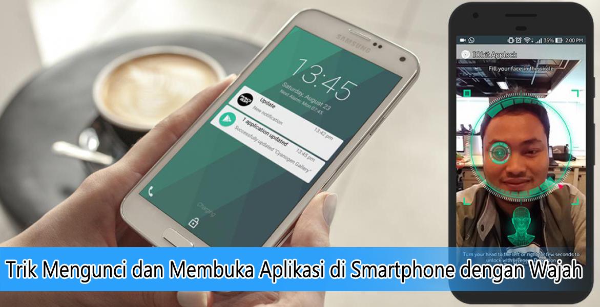 Trik Mengunci dan Membuka Aplikasi di Smartphone dengan Wajah